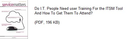 Do I.T. People Need User Training For the ITSM Tool and How to Get Them to Attend.PDF